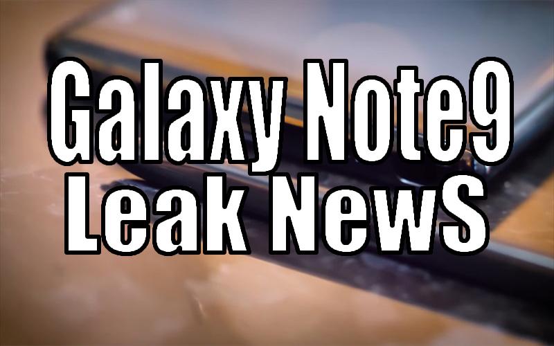 SamsungのGalaxyNote9に関するリーク情報